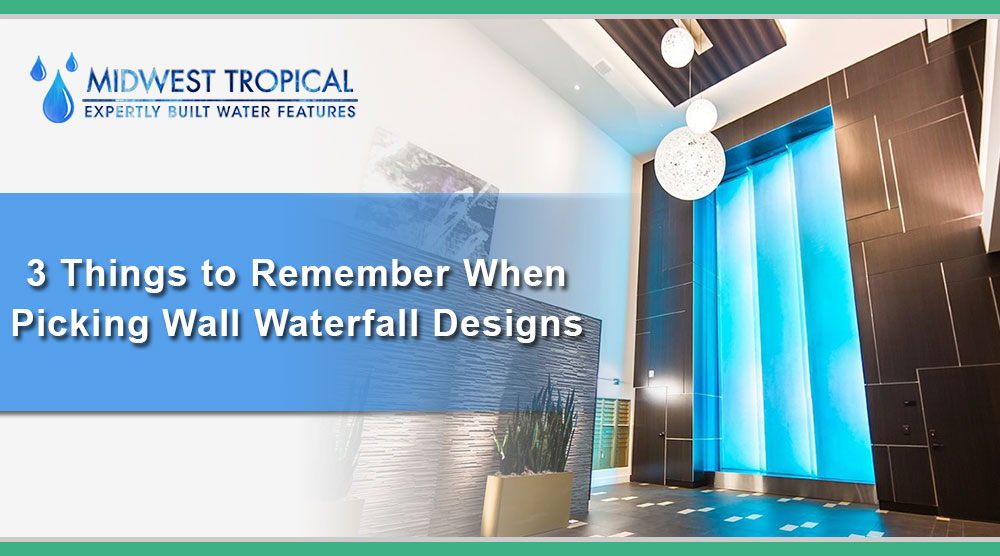 3-Things-to-Remember-when-picking-Wall-Waterfall-designs-