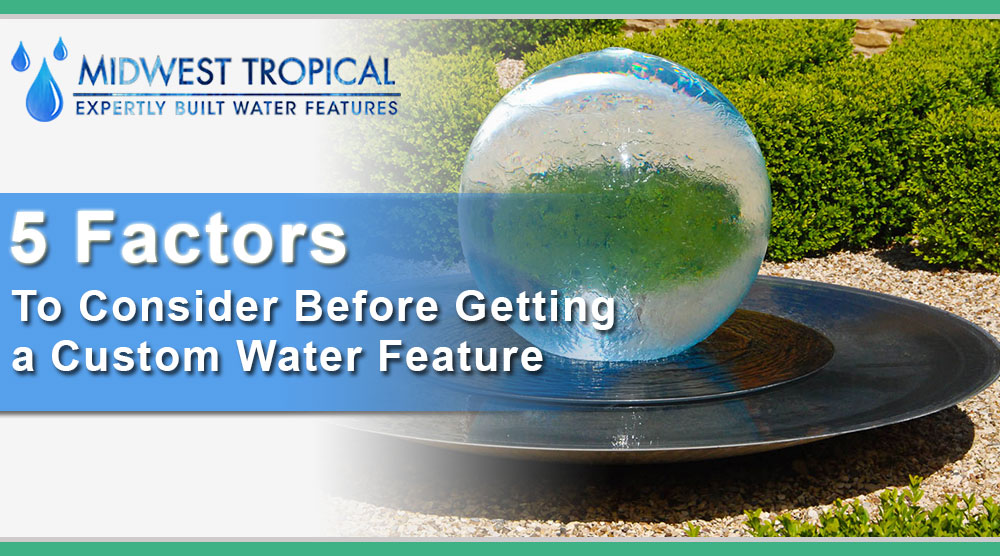 5-factors-to-consider-before-getting-a-custom-water-feature
