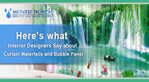 Here's what Interior Designers say about Curtain Waterfalls and Bubble Panel