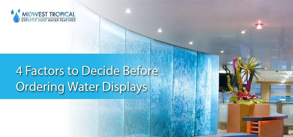 4 factors to decide before ordering water displays