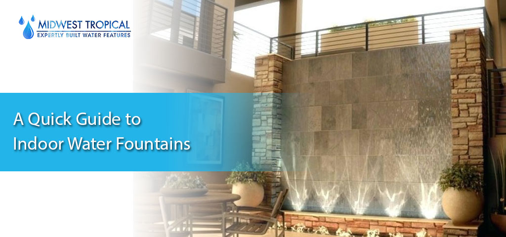 A Quick Guide to Indoor Water Fountains