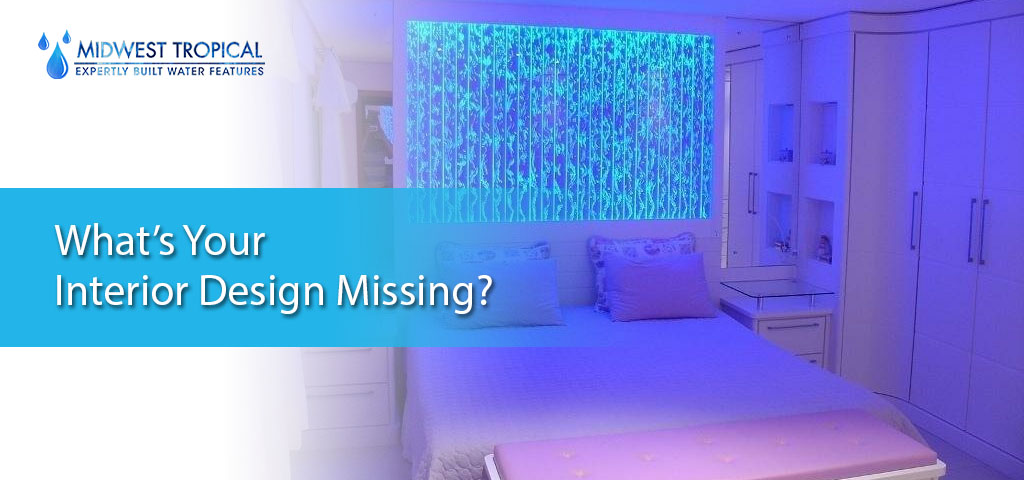 What's your interior design missing?